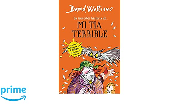 La increíble historia de...mi tía terrible / Awful Auntie (Spanish Edition): David Walliams: 9788490434178: Amazon.com: Books