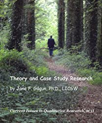 Theory and Case Study Research (Current Issues in Qualitative Research Book 2)