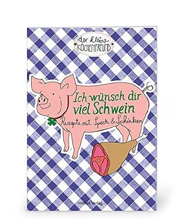 Coppenrath 852 Der kleine Küchenfreund: Ich wünsch dir viel Schwein ...