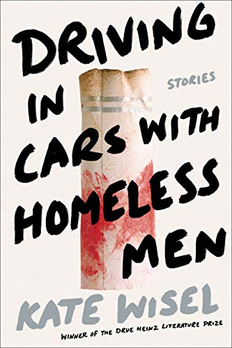 Driving in Cars with Homeless Men: Stories (Pitt Drue Heinz Lit Prize)