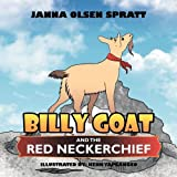Billy Goat and the Red Neckerchief, Janna Olsen Spratt, 1465379932