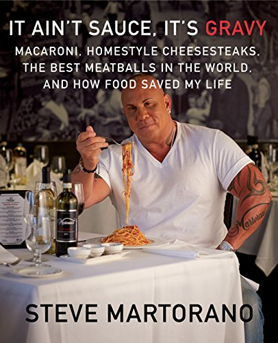 It Ain't Sauce, It's Gravy: Macaroni, Homestyle Cheesesteaks, the Best Meatballs in the World, and How Food Saved My Life (Best Pasta In The World)