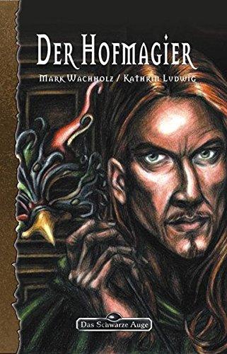 Galotta-Biographie: Der Hofmagier (Das Schwarze Auge, Band 94)