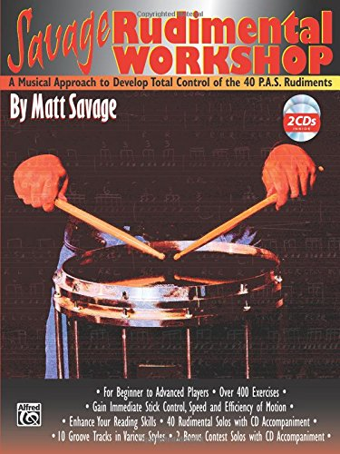Download Savage Rudimental Workshop: A Musical Approach to Develop Total Control of the 40 P.A.S. Rudiments, Book & 2 CDs (Bass) ebook