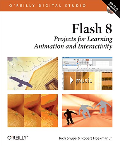 Flash 8: Projects for Learning Animation and Interactivity: 1 (O'Reilly Digital Studio)
