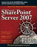 Microsoft SharePoint Server 2007 Bible, Avitiva Corp Staff and Simeon Cathey, 047000861X