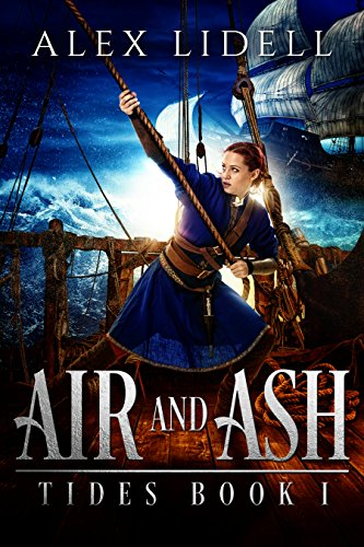 Book: Air and Ash - TIDES Book 1 by Alex Lidell