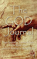 The God Journal: Yoga Spirituality, Esoteric Religion & The Mystic Jesus