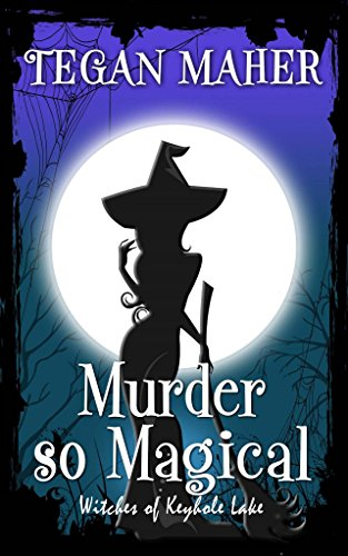 Witch Magical - Murder So Magical: Witches of Keyhole Lake Book 3 (Witches of Keyhole Lake Southern Mystery)