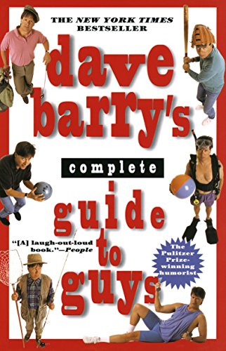 Dave Barry's Complete Guide to Guys (The Alpha Females Guide To Men & Marriage)