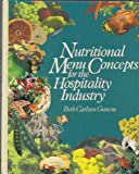 Nutritional Menu Concepts for the Hospitality Industry, Ganem, Beth Carlson, 0442206569