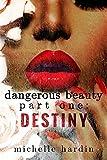 Dangerous Beauty: Part One: Destiny