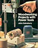 Woodworking Projects with Power Tools, John Sainsbury, 0806977809