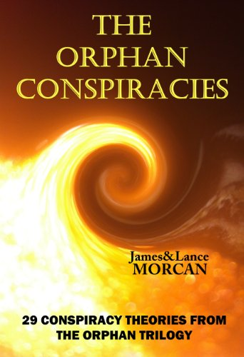 The Orphan Conspiracies: 29 Conspiracy Theories from The Orphan Trilogy by [Morcan, James, Morcan, Lance]
