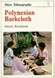 img - for Polynesian Barkcloth (Shire Ethnography) by Simon Kooijman (1999-03-01) book / textbook / text book