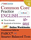 Common Core Practice - 4th Grade English Language Arts: Workbooks to Prepare for the PARCC or Smarter Balanced Test: CCSS Aligned (CCSS Standards Practice) (Volume 3)