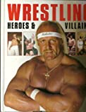 Wrestling Heroes And Villians