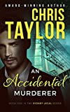 An Accidental Murderer: A medical thriller that will leave you wanting more... (The Sydney Legal Series Book 1)