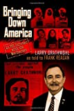 Bringing down America: an FBI Informer with the Weathermen, Larry Grathwohl, 1484058879