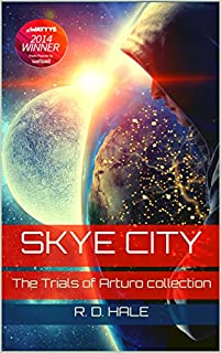 Skye City: The Trials Of Arturo Collection by R. D. Hale ebook deal