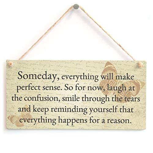 Someday, Everything Will Make Perfect Sense Laugh at The Confusion Poetic Grief Gift Wooden Hanging Plaque Sign for Home Decorative