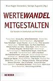 img - for Wertewandel mitgestalten: Gut handeln in Gesellschaft und Wirtschaft (German Edition) book / textbook / text book