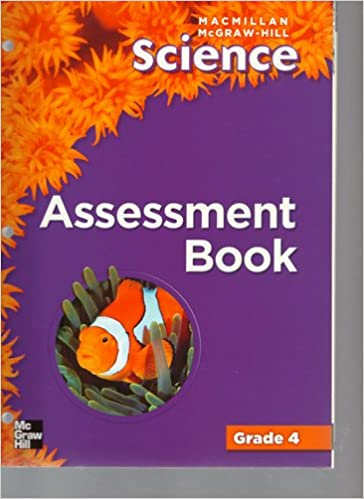 Assessment Book (Macmillan McGraw-Hill Science, Grade 4): Macmillan