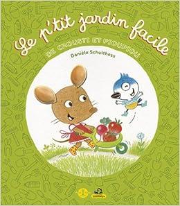 Amazonfr Le Ptit Jardin Facile Daniele Schulthess Livres