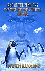 The Warlord, The Warrior, The War (THE RISE OF THE PENGUINS SAGA Book 2)
