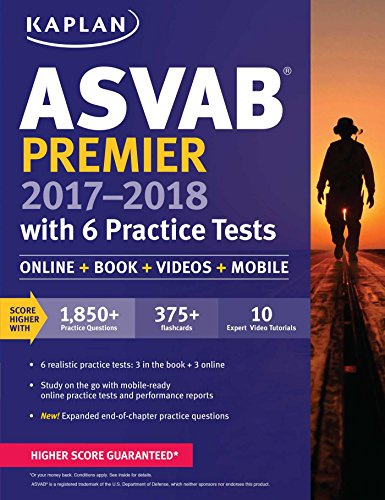 Pdf Test Preparation ASVAB Premier 2017-2018 with 6 Practice Tests: Online + Book + Videos (Kaplan Test Prep)