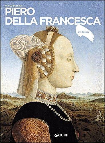 Marco Bussagli - Piero della Francesca (2017)
