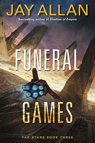 Funeral Games: Far Stars Book Three ()