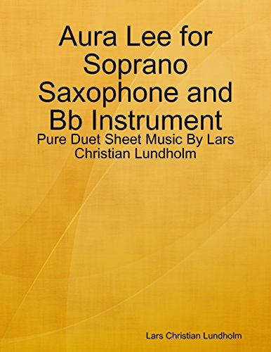 - Aura Lee for Soprano Saxophone and Bb Instrument - Pure Duet Sheet Music By Lars Christian Lundholm