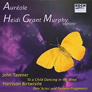 Tavener: To a Child Dancing in the Wind / Birtwistle: Entr'Actes and Sappho Fragments
