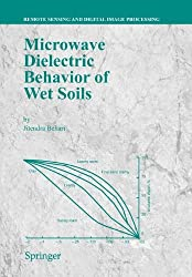Microwave Dielectric Behaviour of Wet Soils (Remote Sensing and Digital Image Processing)