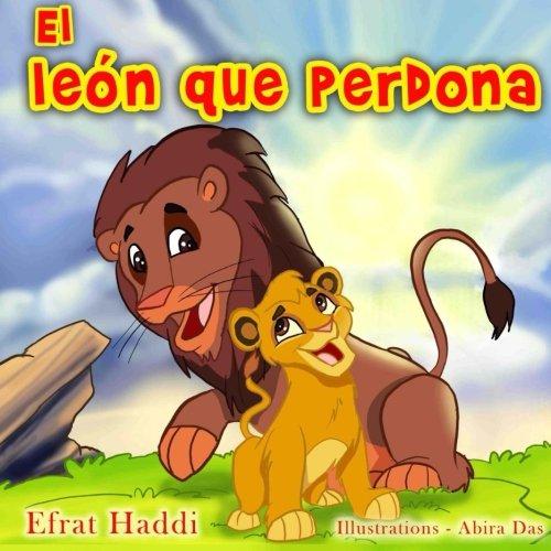 El leon que perdona (Habilidades sociales para la coleccion de niños) (Volume 6) (Spanish Edition) [Efrat Haddi] (Tapa Blanda)