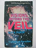 Visions Beyond the Veil, H. A. Baker, 088368019X