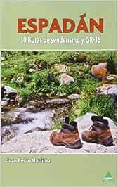 Espadan. 30 rutas de senderismo: Amazon.es: Juan Pedro Mártinez ...