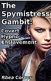 The Spymistress Gambit: Covert Hypno-Enslavement