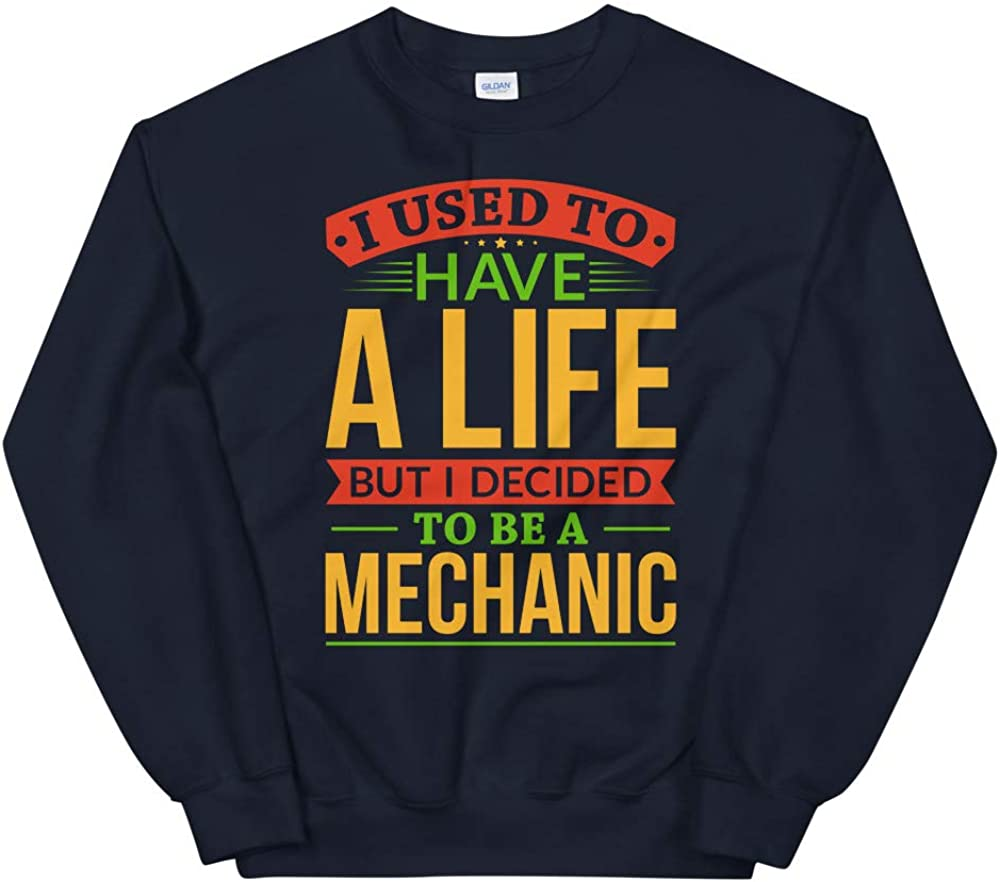 OrangePieces I Used to Have A Life But I Decided to Be A Mechanic Shirt Unisex Sweatshirt
