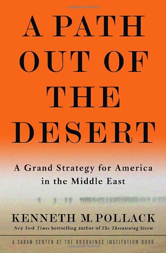 A Path Out of the Desert: A Grand Strategy for America in the Middle East PDF