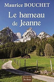 Le hameau de Jeanne, Bouchet, Maurice