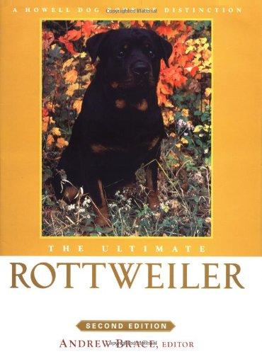 The Ultimate Rottweiler (Howell Dog Book of Distinction) (Best Dog House For Rottweiler)