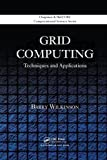 img - for Grid Computing: Techniques and Applications (Chapman & Hall/CRC Computational Science) book / textbook / text book