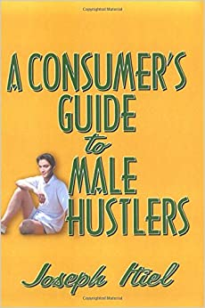A Consumer's Guide to Male Hustlers (Hayworth Gay and Lesbian Studies)