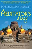 A Meditator's Diary, Jane Hamilton-Merritt, 0285640798