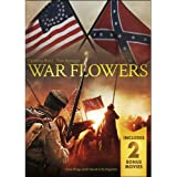 War Flowers with Bonus Movies: Gore Vidal's Lincoln / The Surrender at Appomattox