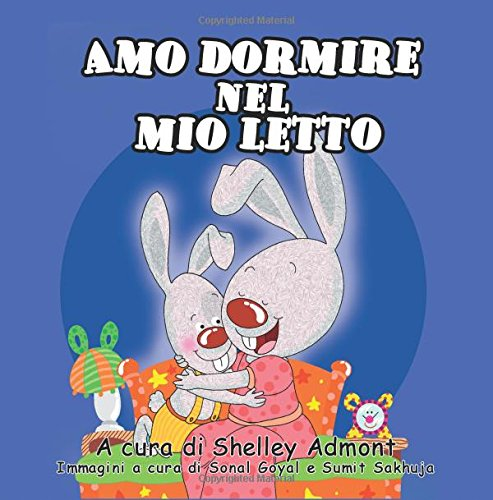 Amo dormire nel mio letto -I Love to Sleep in My Own Bed: Italian edition (Volume 1)