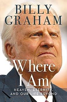 Donde yo estoy: El cielo, la eternidad, y nuestra vida más allá del presente 0718077504 Book Cover