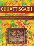 Chhatisgarh Rediscovered : Vedantic Approaches to Folklore, Shukla, H. L., 8173050589